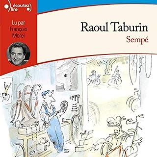 Raoul Taburin                   De :                                                                                                                                 Sempé                               Lu par :                                                                                                                                 François Morel                      Durée : 32 min     Pas de notations     Global 0,0