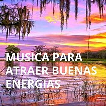 Música Para Atraer Buenas Energías