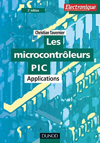 Les microcontrôleurs PIC. Applications, 2ème édition avec Disquette PC (EEA technologie électronique)