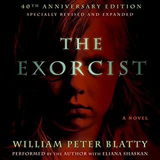 The Exorcist     40th Anniversary Edition              Written by:                                                                                                                                 William Peter Blatty                               Narrated by:                                                                                                                                 William Peter Blatty,                                                                                        Eliana Shaskan                      Length: 12 hrs and 51 mins     40 ratings     Overall 4.8