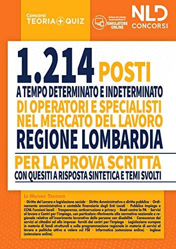Concorso 1214 Regione Lombardia Per operatori e Specialisti mercato del LAVORO: manuale Per La Prove Scritte