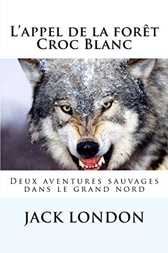 L'appel de la forêt - Croc Blanc