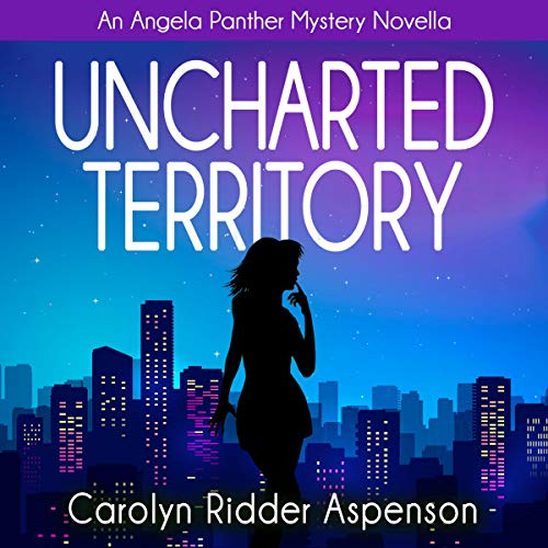 Uncharted Territory: An Angela Panther Mystery: The Angela Panther Mystery Series, Book 3