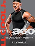 LL Cool J's Platinum 360 Diet and Lifestyle: A Full-Circle Guide to Developing Your Mind, Body, and...