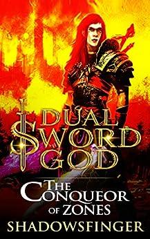 Dual Sword God: Book 4: The Conqueror of Zones by [Shadows Finger]