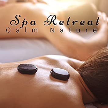 Spa Retreat: Calm Nature, Body Detox, Relaxing Soothing Music, Perfect Background for Relax