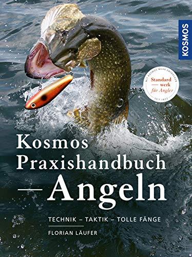 KOSMOS Praxishandbuch Angeln: Technik - Taktik - tolle Fänge