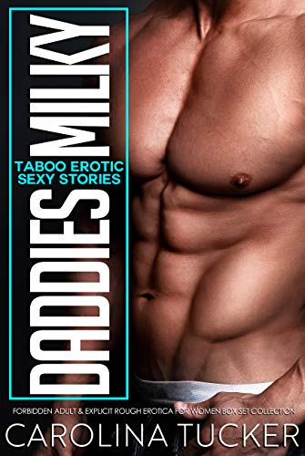 Daddies Milky Taboo Erotic Sexy Stories: Forbidden Adult & Explicit Rough Erotica for Women Box Set Collection (English Edition)