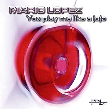 You Play Me Like a Jojo