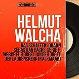Das Schaffen Johann Sebastian Bachs: Serie F. Werke für Orgel (An der Orgel der Laurenskerk in Alkmaar) [Mono Version]