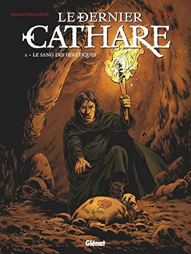 Le Dernier Cathare - Tome 02 NE : Le sang des hérétiques