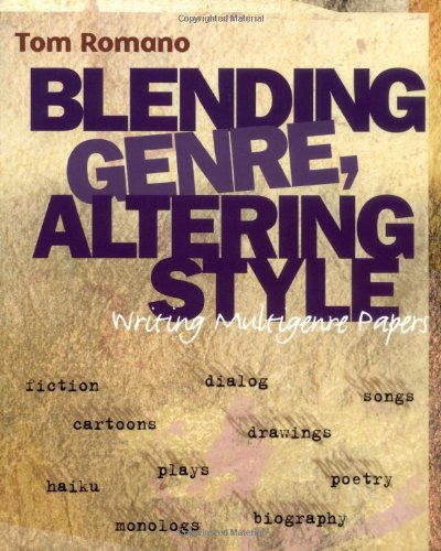 Compare Textbook Prices for Blending Genre, Altering Style : Writing Multigenre Papers 0 Edition ISBN 9780867094787 by Romano, Tom