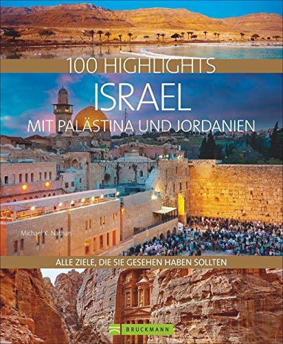 100 Highlights Israel mit Palästina und Jordanien. Alle Ziele, die Sie gesehen haben sollten. Kulturelle Schätze, bizarre Landschaften, lebendige Städte, Strände und Wüsten.