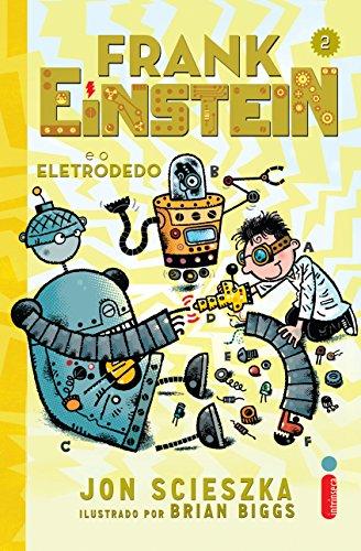 Frank Einstein e o eletrodedo