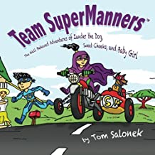Team SuperManners: The Well Behaved Adventures of Zander the Dog, Sweet Cheeks, and Baby Girl