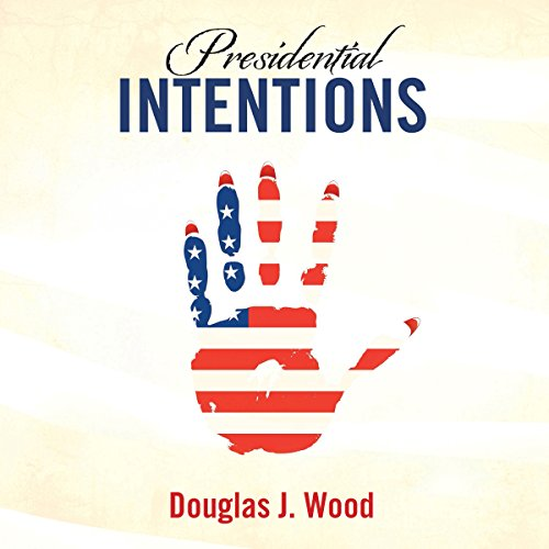 Presidential Intentions audiobook cover art