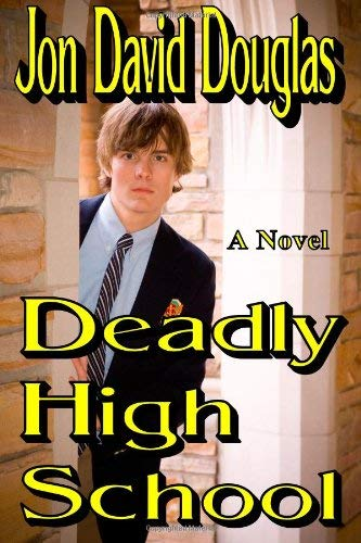 [(Deadly High School)] [Author: Jon David Douglas] published on (June, 2007)
