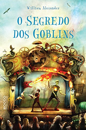 O segredo dos Goblins por [William Alexander, Waldéa Barcellos]