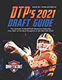 DTP's 2021 NFL Draft Guide: The Ultimate Football Draft Resource Featuring Over 300+ of the Best Prospects in the 2021 NFL Draft
