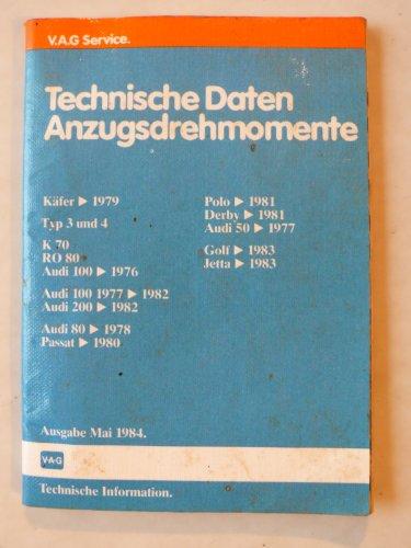 VW - Technische Daten - Anzugsdrehmomente - V.A.G Service – Technische Informationen – Käfer, Typ 3 und 4, K 70, RO 80, Audi 50, 80, 100, 200, Passat, Polo, Derby, Golf, Jetta