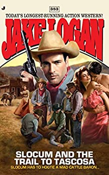 Slocum and the Trail to Tascosa - Book #383 of the Slocum