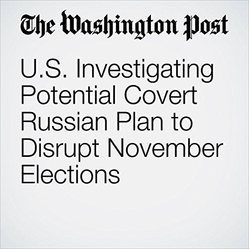 U.S. Investigating Potential Covert Russian Plan to Disrupt November Elections audiobook cover art