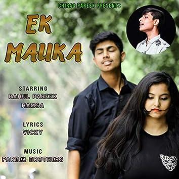 Ek Mauka (feat. Rahul Pareek & Hamsa)