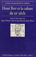 Henri Berr Et La Culture Du Xxe Siecle (Collections Sciences - Sciences Humaines)