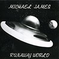 Runaway World by Michael James (2007-12-21)