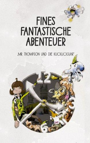 Fines fantastische Abenteuer (Mr. Thompson und die Kuckucksuhr 1) (German Edition)
