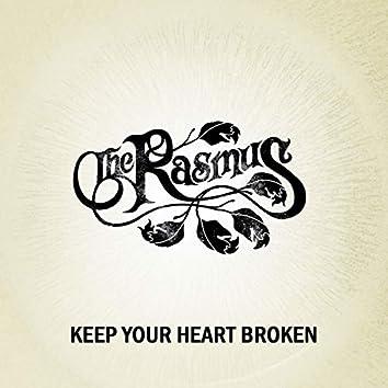 Keep Your Heart Broken