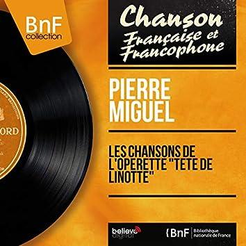 """Les chansons de l'opérette """"Tête de linotte"""" (feat. Pierre Dorsey et son orchestre) [Mono Version]"""