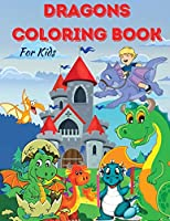 DRAGONS COLORING BOOK For kids: Amazing Coloring & Activity book for Kids with Cute Dragons. Magical Gift with Adorable Design for Kids, Toolders, Preschoolers, Boys and Girls