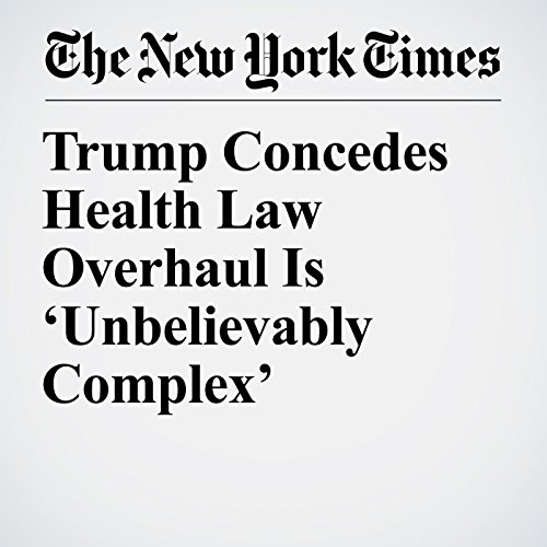 Trump Concedes Health Law Overhaul Is 'Unbelievably Complex' copertina