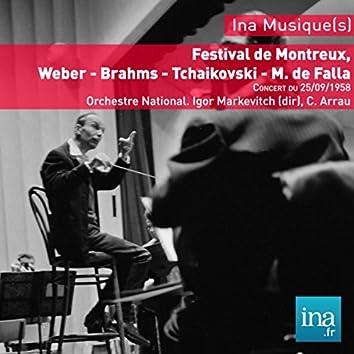 Festival de Montreux, Weber - Brahms - Tchaikovski - M. de Falla, Concert du 25/09/1958, Orchestre National, Igor Markevitch (dir), C. Arrau (piano)