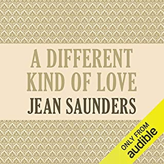 A Different Kind of Love                   By:                                                                                                                                 Jean Saunders                               Narrated by:                                                                                                                                 Nathalie Boltt                      Length: 8 hrs and 7 mins     Not rated yet     Overall 0.0