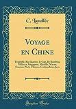 Voyage En Chine: Ténériffe, Rio-Janeiro, Le Cap, Ile Bourbon,...