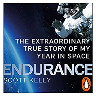 Endurance     A Year in Space, A Lifetime of Discovery              By:                                                                                                                                 Scott Kelly                               Narrated by:                                                                                                                                 Scott Kelly                      Length: 13 hrs and 39 mins     185 ratings     Overall 4.8