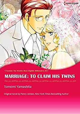 Marriage: To Claim His Twins: Harlequin comics (Needed: The World's Most Eligible Billionaires Book 3)