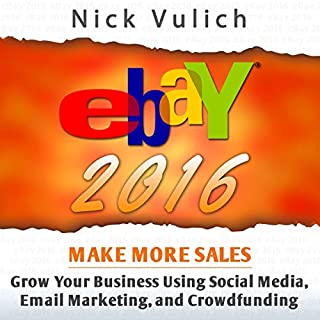 eBay 2016: Grow Your Business Using Social Media,Email Marketing, and Crowdfunding cover art