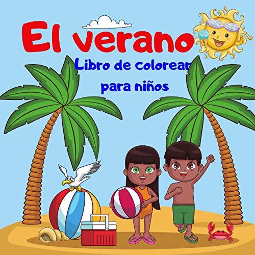 El verano Libro de colorear para niños.: Un momento de entretenimiento, diversión y naturaleza con dibujos para colorear para niños de 4 a 8 años. ... (Libros De Colorear Para Chicos 4-8 años.)