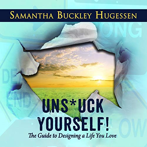 Uns*uck Yourself! Audiobook By Samantha Buckley-Hugessen cover art