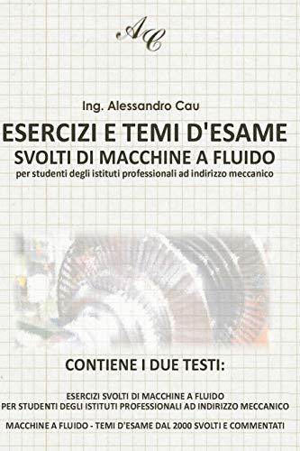 Esercizi e Temi d'esame svolti di Macchine a Fluido: per studenti degli Istituti Professionali ad indirizzo Meccanico