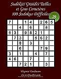 Sudokus Grandes Tailles et Gros Caractères – Niveau Difficile – N°29: 100...