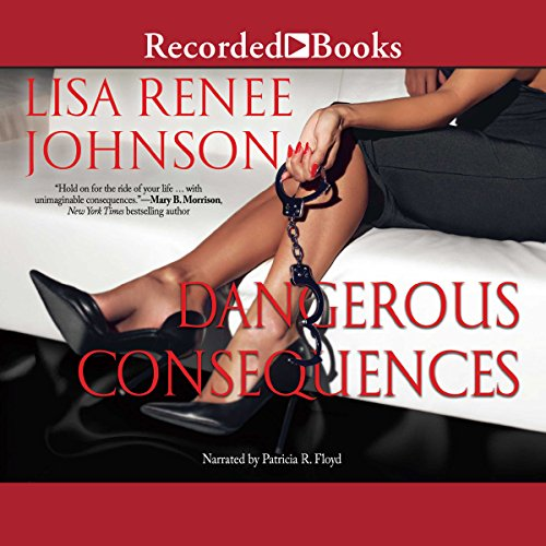 Dangerous Consequences audiobook cover art