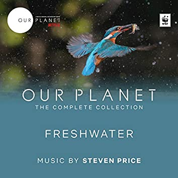 """Freshwater (Episode 7 / Soundtrack From The Netflix Original Series """"Our Planet"""")"""