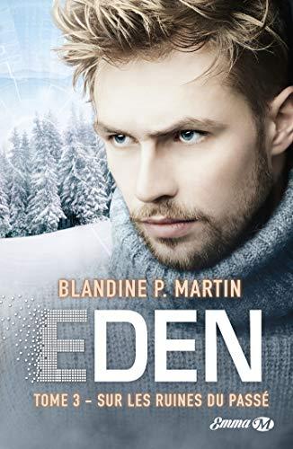 Eden, T3 : Sur les ruines du passé