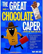 [(The Great Chocolate Caper, Grades 5-8: A Mystery That Teaches Logic Skills)] [Author: Mary Ann Carr] published on (December, 2010)