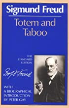 Totem and Taboo (The Standard Edition) (Complete Psychological Works of Sigmund Freud)