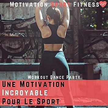 Une Motivation Incroyable Pour Le Sport (Workout Dance Party)
